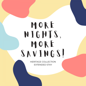 Heritage Collection, More Nights, More Savings!